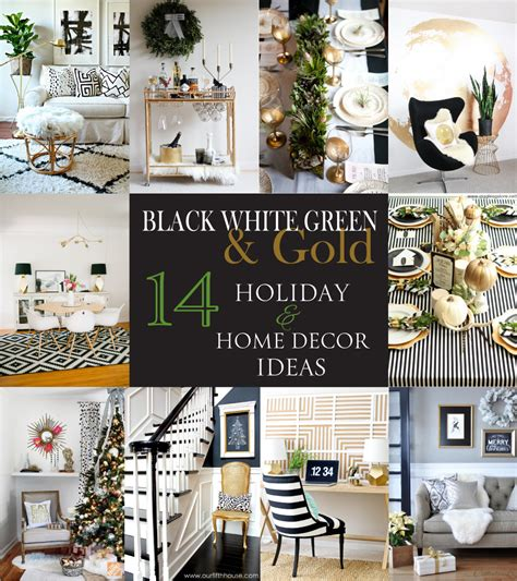 black white and gold home decor 14 holiday home decor ideas using black white green