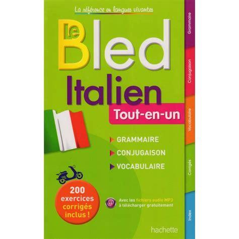 le bled anglais tout en un bled italien tout en un enfantilingue livres et jeux pour la j