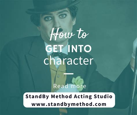 how to get into how to get into character standby method acting studio