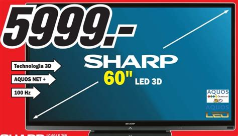 Tv Sharp Carrefour archiwum telewizor led 60 quot 3d sharp lc 60 le 740 media markt 24 05 2012 31 05 2012