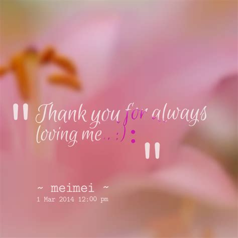 Always Loving by Thank You For Loving Me Quotes And Sayings Quotesgram