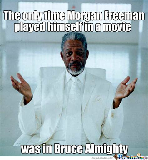 Morgan Meme - morgan freeman by aceshooter meme center