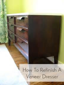 nursery progress how to refinish a veneer dresser
