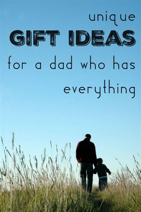 best gifts for dads who have everything dads and gift