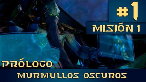 mision olvido starcraft 2 legacy of the void pr 243 logo susurros del olvido misi 243 n 1 murmullos oscuros youtube