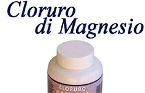 cloruro di magnesio o magnesio supremo cloruro di magnesio il rimedio cura praticamente tutto