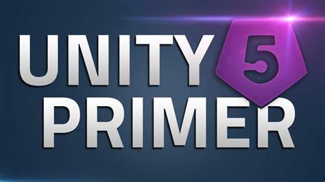 unity enlighten tutorial get up to speed with unity 5 tutorial