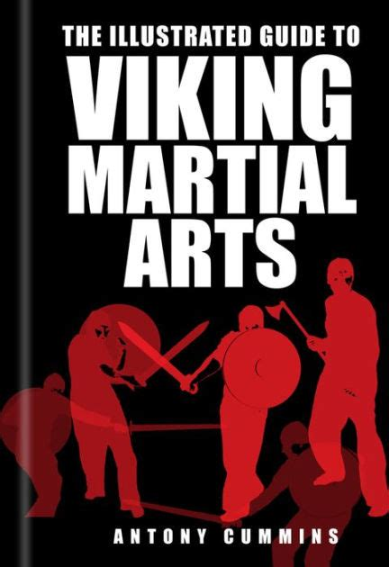 libro the worriers guide to the illustrated guide to viking martial arts by antony cummins paperback barnes noble 174