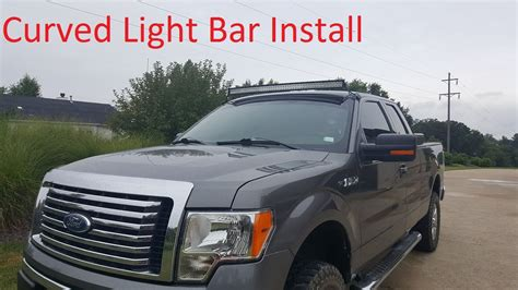 f150 ecoboost light bar installing a 52 quot curved light bar on a 2011 f150