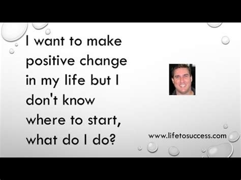 want to do a startup but don t have any ideas what can i i want to make positive change in my life but i don t know