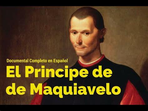 el principe de maquiavelo documental completo en espa 241 ol youtube