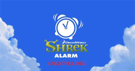 alarm apk shrek alarm apk v1 3 0 direct link apk mod