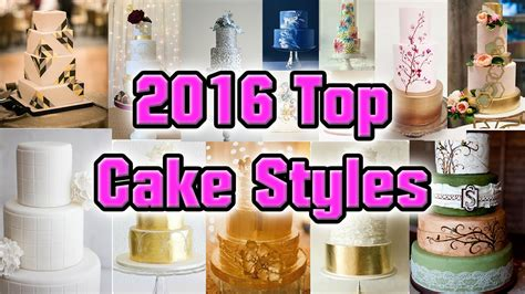 Wedding Cake Styles 2016 by Top 5 Wedding Cakes Styles 2016