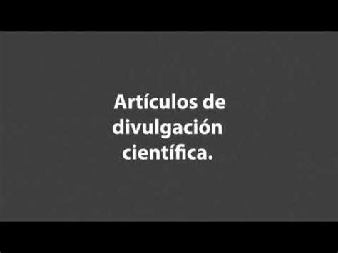 articulos de divulgacion cientifica art 237 culos de divulgaci 243 n cient 237 fica 4to primaria youtube
