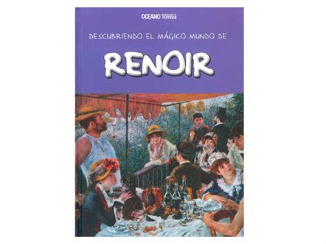libro renoir basic art album infantozzi materiales descubriendo el m 225 gico mundo de renoir