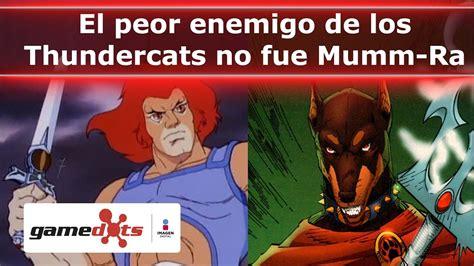 el complot contra los el peor enemigo de los thundercats no fue mumm ra gamedots youtube