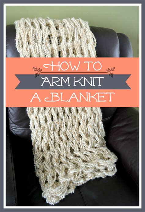 how to arm knit a blanket step by step arm knitting tutorial how to arm knit a blanket
