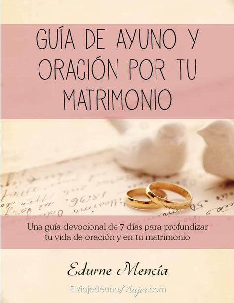 oracion de matrimonio y pareja gu 237 a de oraci 243 n y ayuno por tu matrimonio pdf cosas para