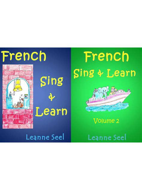 French Sing Amp Learn Vol 1 Amp 2 Pdf Bundle Sensible Money
