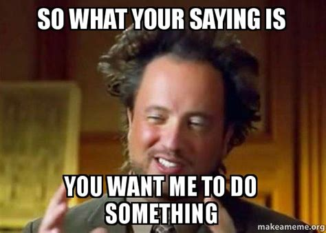 What Is A Meme Photo - ancient aliens crazy history channel guy meme