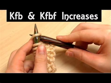 what does kfb in knitting how to knit front and back kfb kfbf beginner knitting