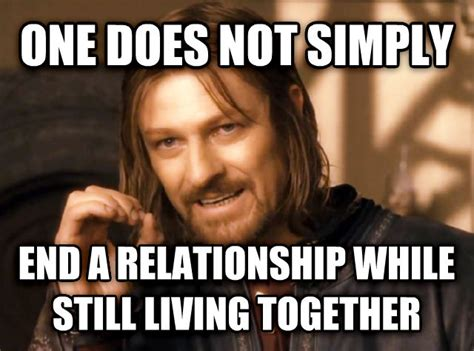 Moving In Together Meme - livememe com one does not simply