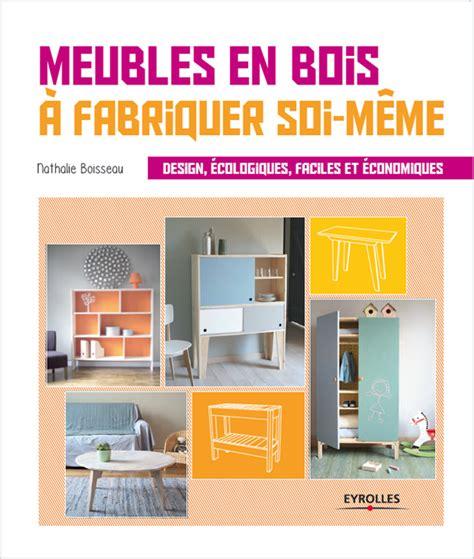 Plan Meuble En Bois by Livre Meubles En Bois 224 Fabriquer Soi M 234 Me Esprit