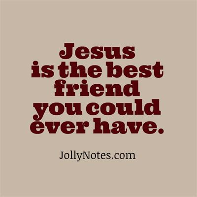 notes from jesus what your new best friend wants you to books bible verses about jesus being our friend your friend