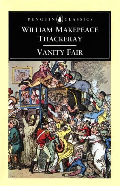 Vanity Fair Novel by Vanity Fair By William Makepeace Thackeray