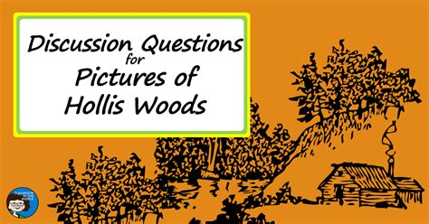 themes in the book pictures of hollis woods discussion questions for pictures of hollis woods