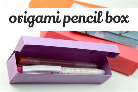 How To Make Pencil Box With Paper - origami pencil box