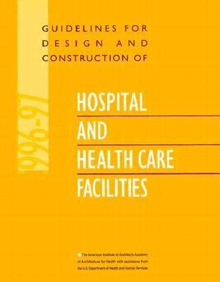 design guidelines for healthcare facilities guidelines for design and construction of hospital and