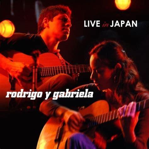 Wohnen In Japan by Cluas Album Reviews Rodrigo Y Gabriela Live In Japan