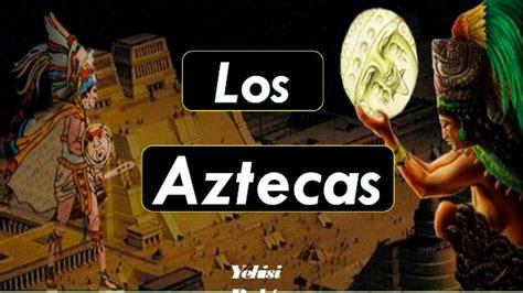 imagenes de chinas aztecas todo sobre los aztecas cultura religi 243 n organizaci 243 n