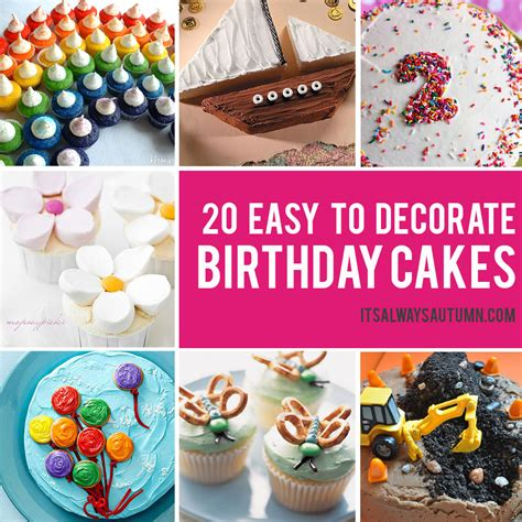it is easy to have a cake that is both lovely to look at and oh so 20 easy birthday cakes that anyone can decorate it s