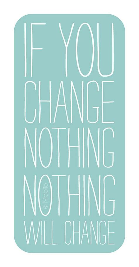 printable quotes about change motivational affirmation art if you change nothing