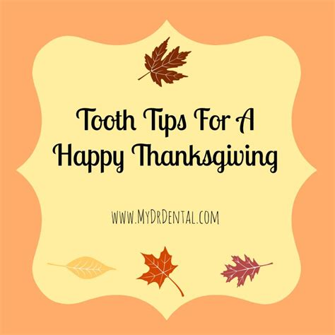 Dr Dental tooth tips for a happy thanksgiving dr dental