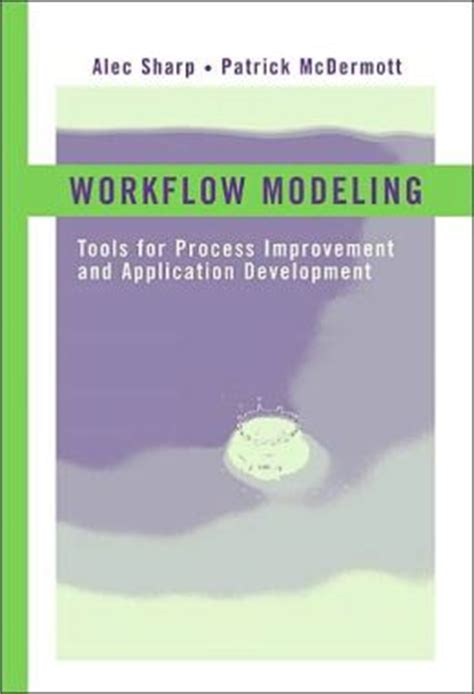 workflow modeling tools workflow modeling tools for process improvement and