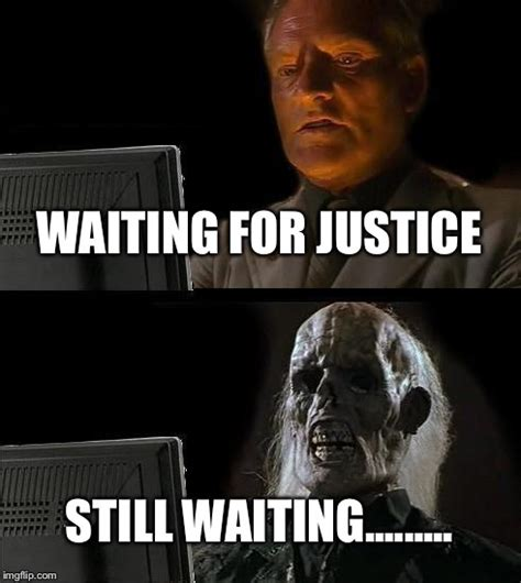 Just Waiting by Ill Just Wait Here Meme Imgflip