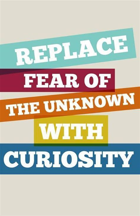 my friend fear finding magic in the unknown books curiosity quotes curiosity sayings curiosity picture