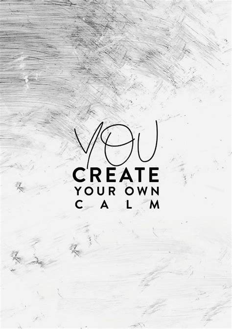 28 Create Your Own 28 you create your own calm keep calm and create