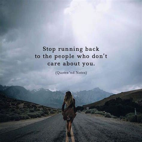 LIFE QUOTES : Stop running back to the people who don't ...