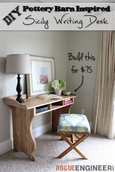 pottery barn inspired furniture diy furniture diy sicily writing desk pottery barn