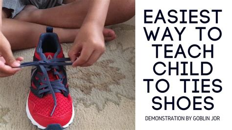 easy way to teach to tie shoes easiest way to teach child to tie shoes demonstration by
