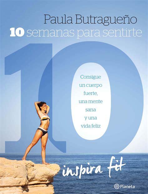 10 semanas para sentirte tenemos plan inspirafit 10 semanas para sentirte 10