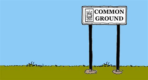 How To Find Common Ground With Common Ground Is Valuable Real Estate