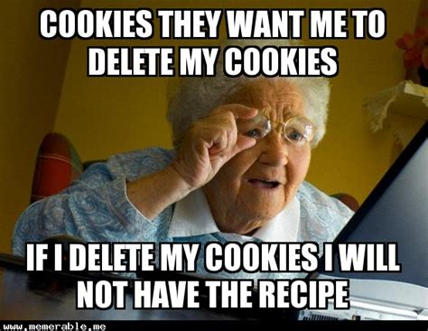 Delete Meme - cookies they want me to delete my cookies call center memes