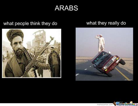 Arabs Meme - arabs by smilodon97 meme center