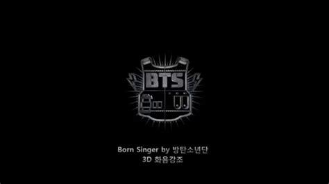 bts born singer mp3 free download download lagu born singer bts 3d use headphones mp3 girls