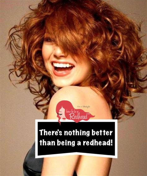 emma stone quotes pinterest emma stone there s nothing better than being a redhead